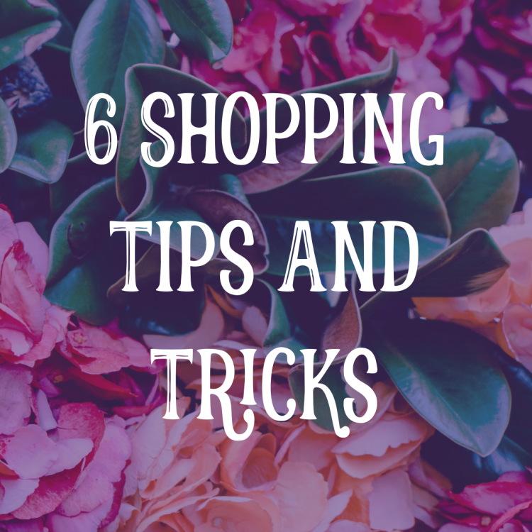 6 Shopping Tips And Tricks